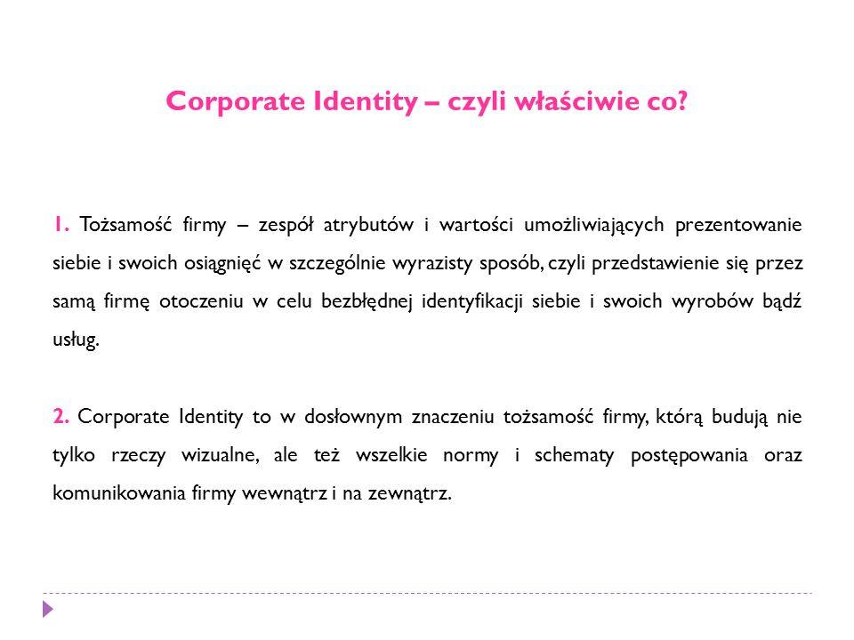 Według Wally'ego Olinsa (1989) każda organizacja jest wyjątkowa, a jej tożsamość musi mieć źródło w jej korzeniach, osobowości, jej mocnych i słabych stronach.