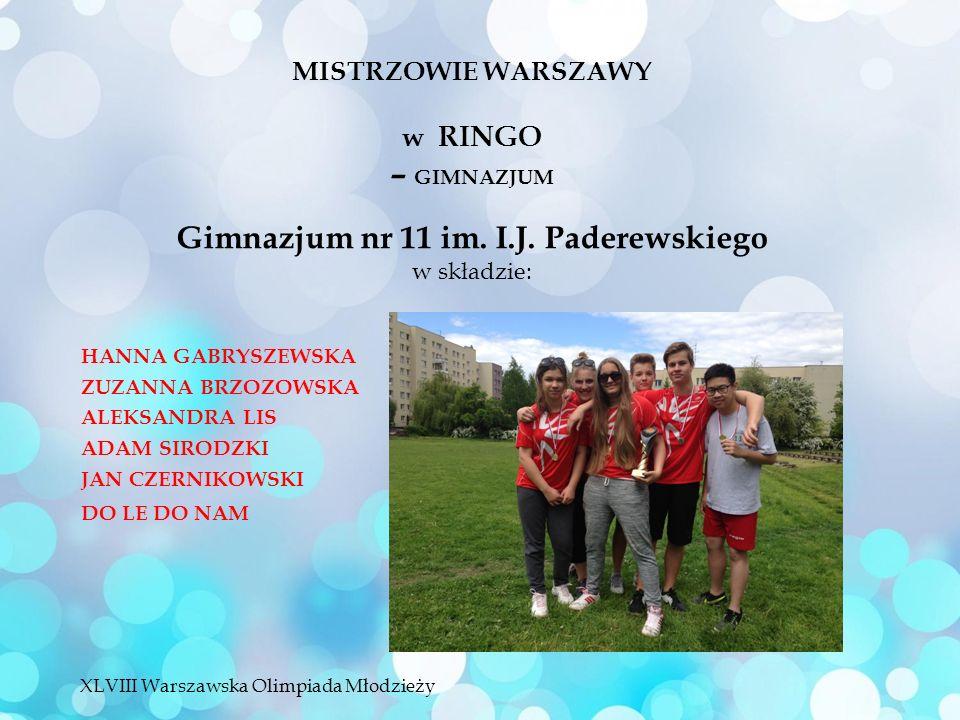 MISTRZOWIE WARSZAWY w RINGO – GIMNAZJUM Gimnazjum nr 11 im.