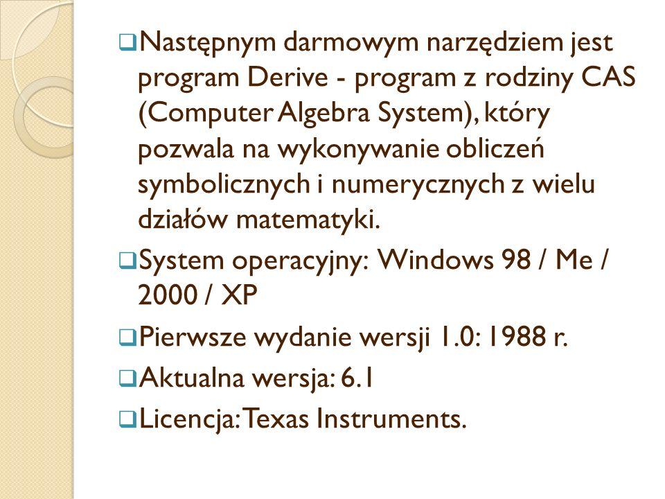  Następnym darmowym narzędziem jest program Derive - program z rodziny CAS (Computer Algebra System), który pozwala na wykonywanie obliczeń symbolicznych i numerycznych z wielu działów matematyki.