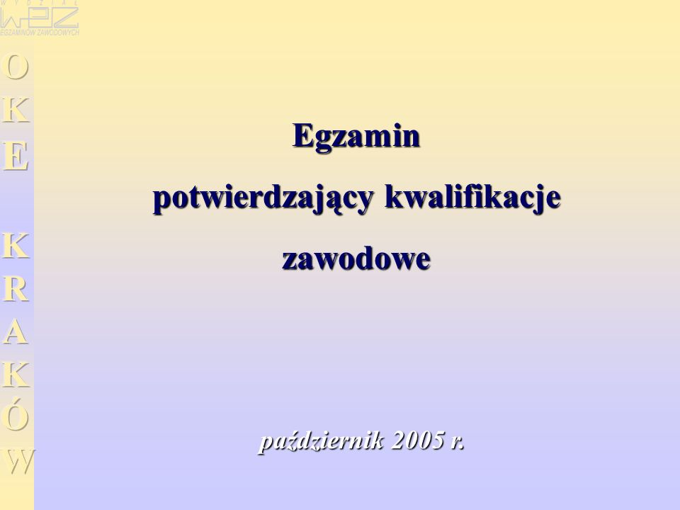 Egzamin potwierdzający kwalifikacje zawodowe październik 2005 r.
