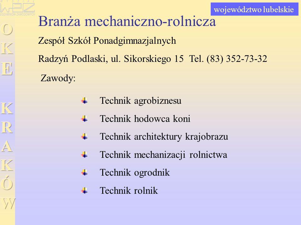 Branża mechaniczno-rolnicza Zespół Szkół Ponadgimnazjalnych Radzyń Podlaski, ul. Sikorskiego 15 Tel. (83) 352-73-32 Technik agrobiznesu Technik hodowc