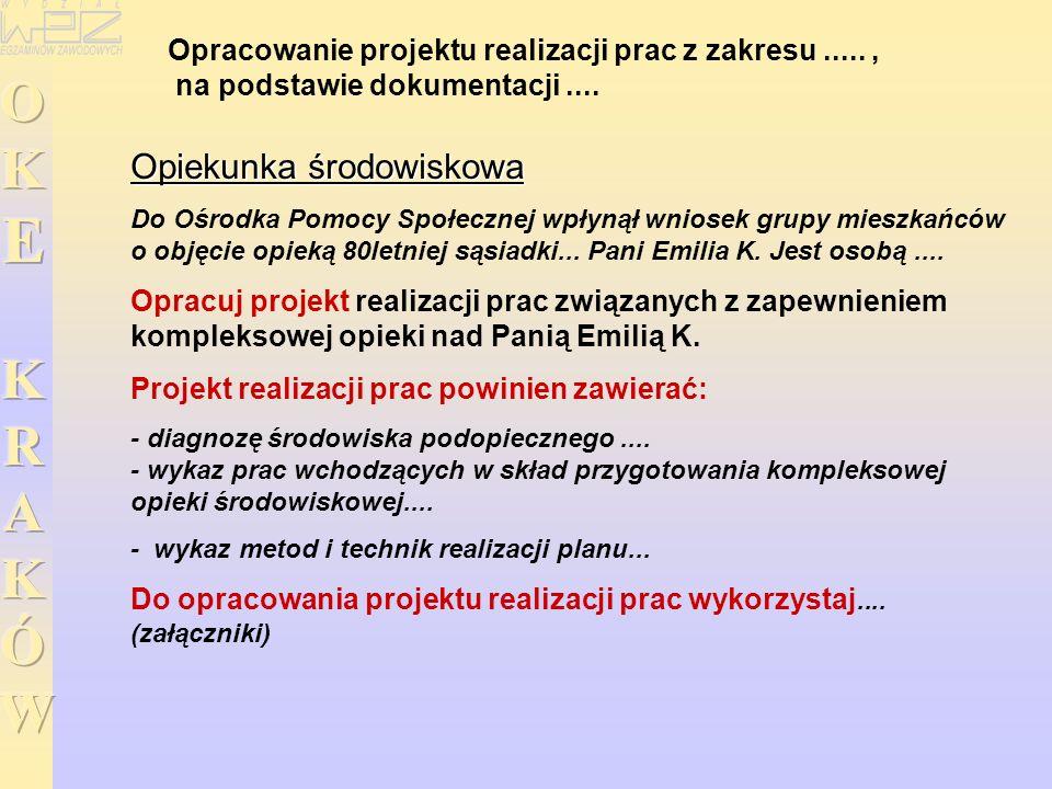 Opracowanie projektu realizacji prac z zakresu....., na podstawie dokumentacji.... Opiekunka środowiskowa Do Ośrodka Pomocy Społecznej wpłynął wniosek
