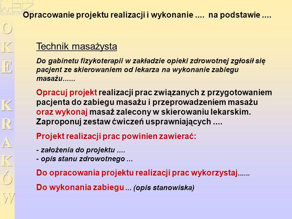 Opracowanie projektu realizacji i wykonanie.... na podstawie.... Technik masażysta Do gabinetu fizykoterapii w zakładzie opieki zdrowotnej zgłosił się