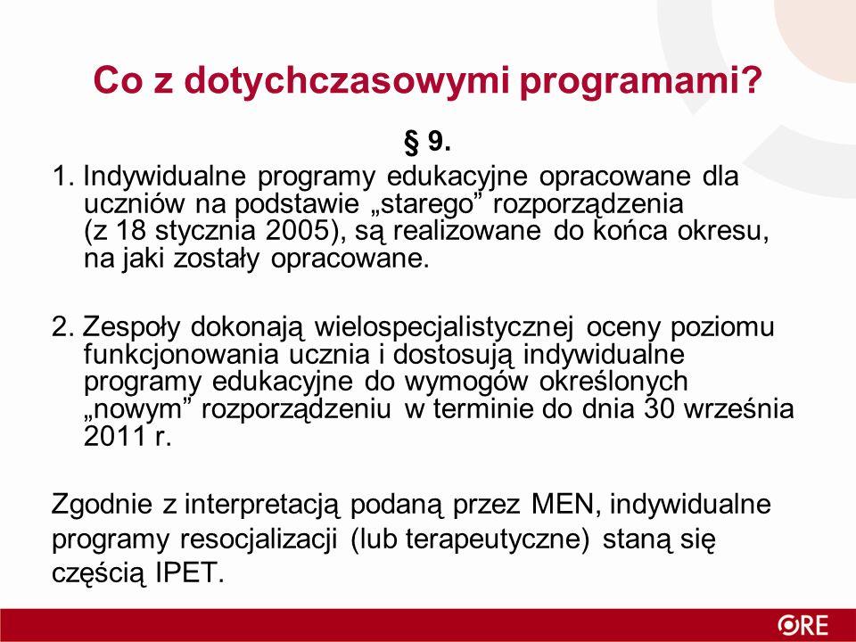 Co z dotychczasowymi programami. § 9. 1.