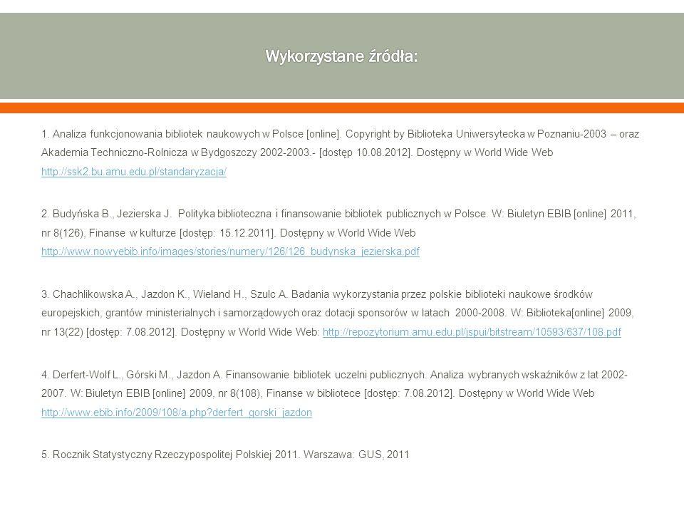 1. Analiza funkcjonowania bibliotek naukowych w Polsce [online]. Copyright by Biblioteka Uniwersytecka w Poznaniu-2003 – oraz Akademia Techniczno-Roln