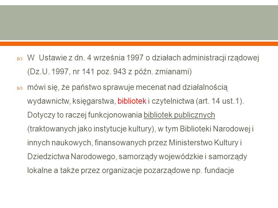  W Ustawie z dn. 4 września 1997 o działach administracji rządowej (Dz.U.