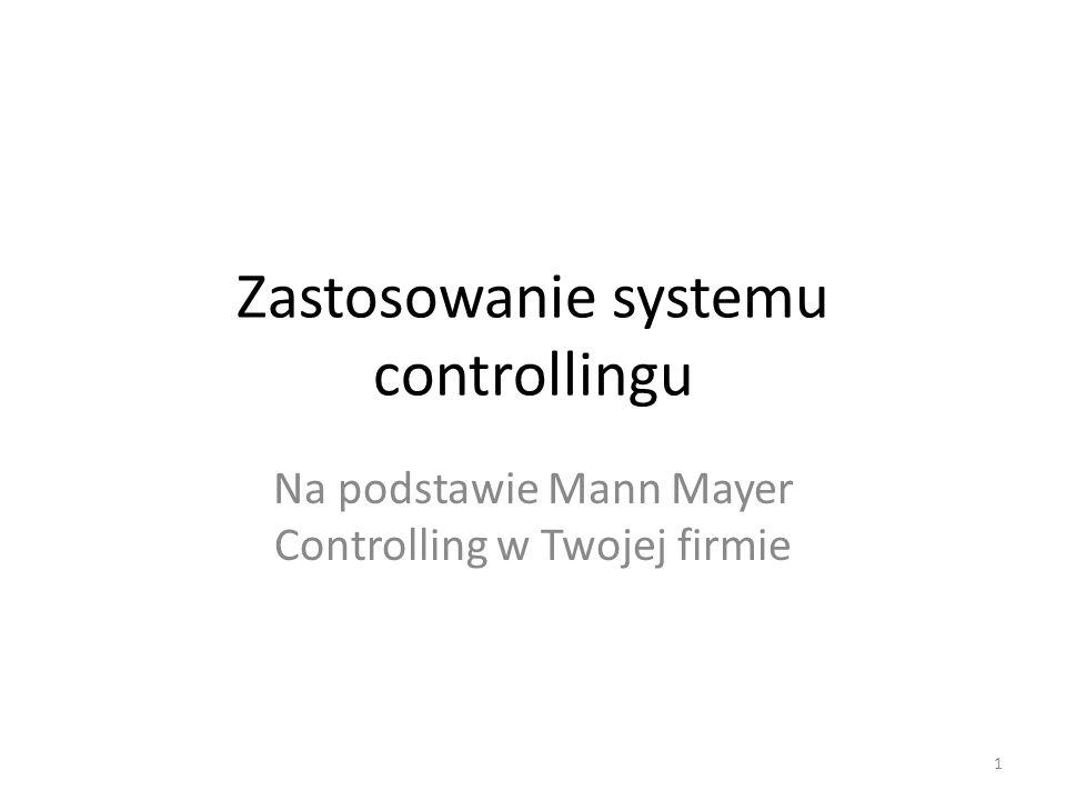 Zastosowanie systemu controllingu Na podstawie Mann Mayer Controlling w Twojej firmie 1