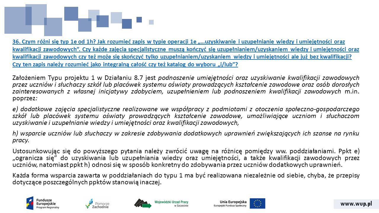 """www.wup.pl 36. Czym różni się typ 1e od 1h? Jak rozumieć zapis w typie operacji 1e """"…uzyskiwanie i uzupełnianie wiedzy i umiejętności oraz kwalifikacj"""