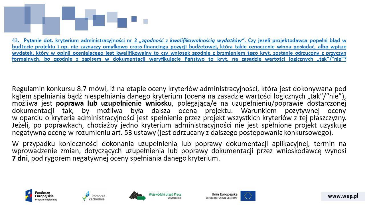 """www.wup.pl 43. Pytanie dot. kryterium administracyjności nr 2 """"zgodność z kwalifikowalnością wydatków"""". Czy jeżeli projektodawca popełni błąd w budżec"""