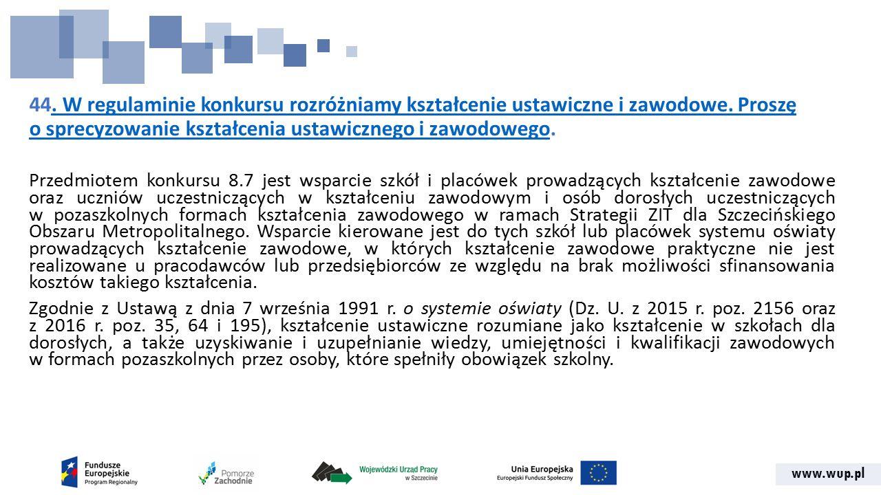 www.wup.pl 44. W regulaminie konkursu rozróżniamy kształcenie ustawiczne i zawodowe. Proszę o sprecyzowanie kształcenia ustawicznego i zawodowego.. W