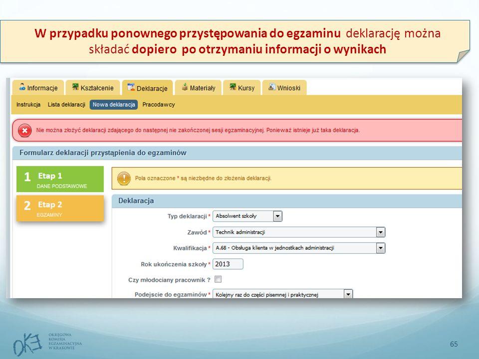 65 W przypadku ponownego przystępowania do egzaminu deklarację można składać dopiero po otrzymaniu informacji o wynikach