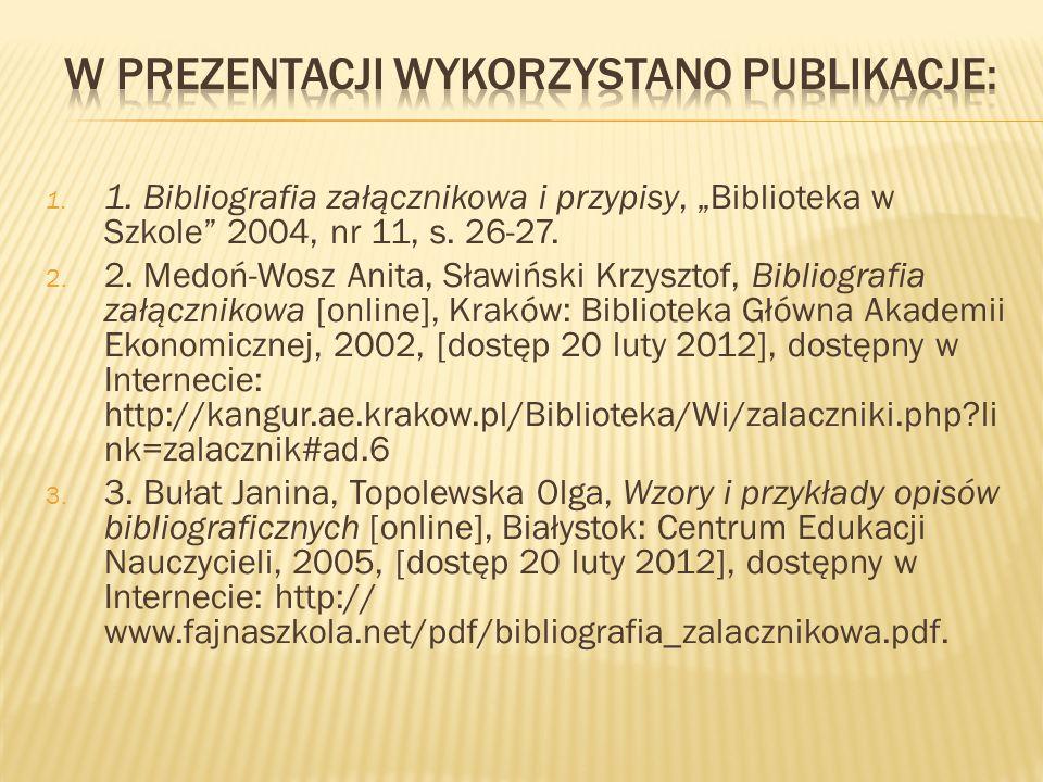 """1. 1. Bibliografia załącznikowa i przypisy, """"Biblioteka w Szkole 2004, nr 11, s."""