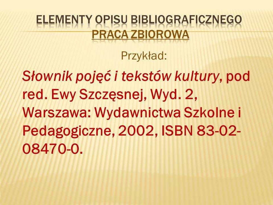 Przykład: Słownik pojęć i tekstów kultury, pod red.