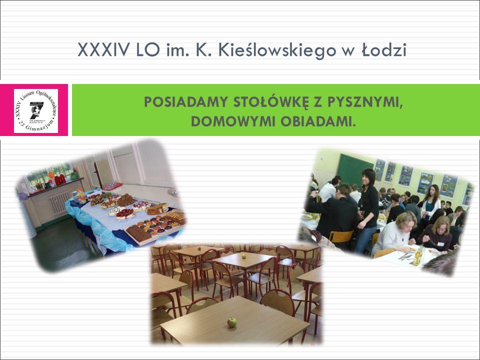 POSIADAMY STOŁÓWKĘ Z PYSZNYMI, DOMOWYMI OBIADAMI. XXXIV LO im. K. Kieślowskiego w Łodzi