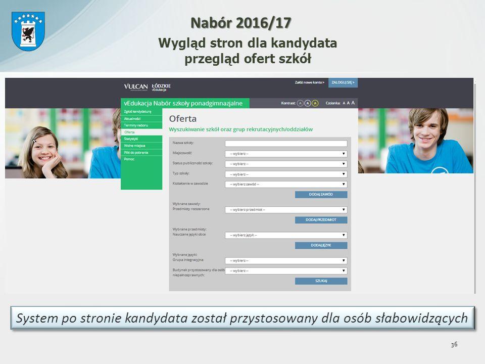 System po stronie kandydata został przystosowany dla osób słabowidzących 36 Wygląd stron dla kandydata przegląd ofert szkół Nabór 2016/17