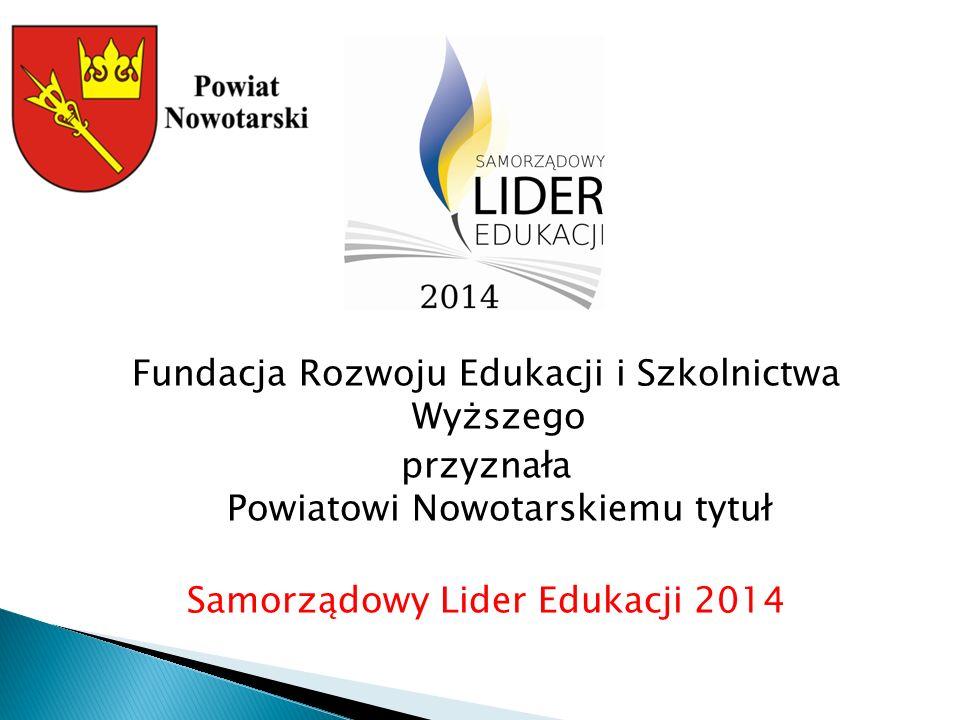 Fundacja Rozwoju Edukacji i Szkolnictwa Wyższego przyznała Powiatowi Nowotarskiemu tytuł Samorządowy Lider Edukacji 2014