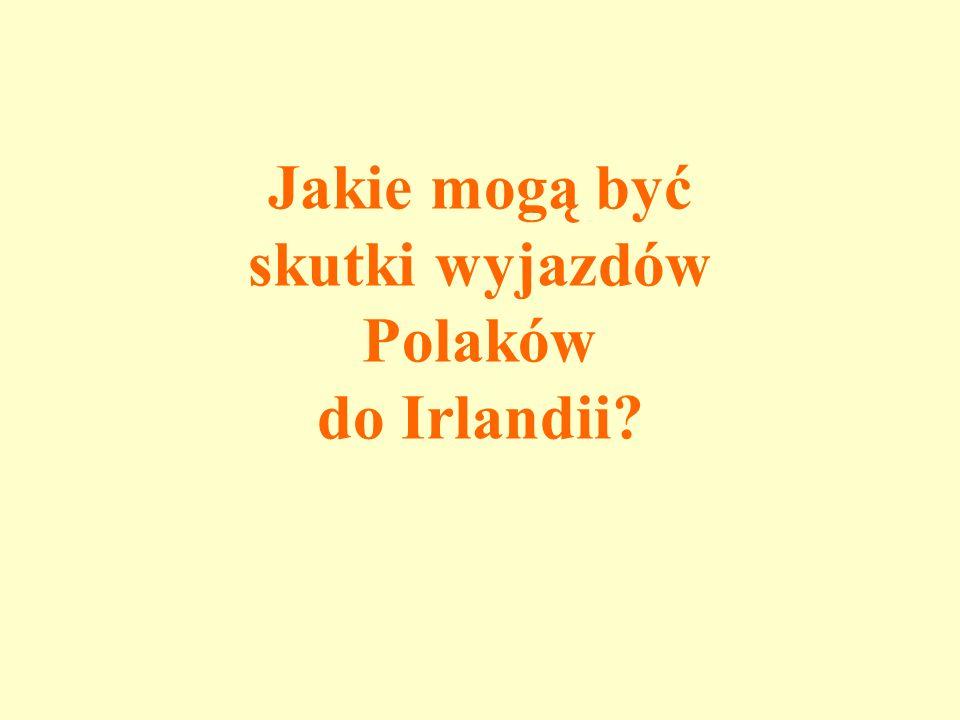 Jakie mogą być skutki wyjazdów Polaków do Irlandii?