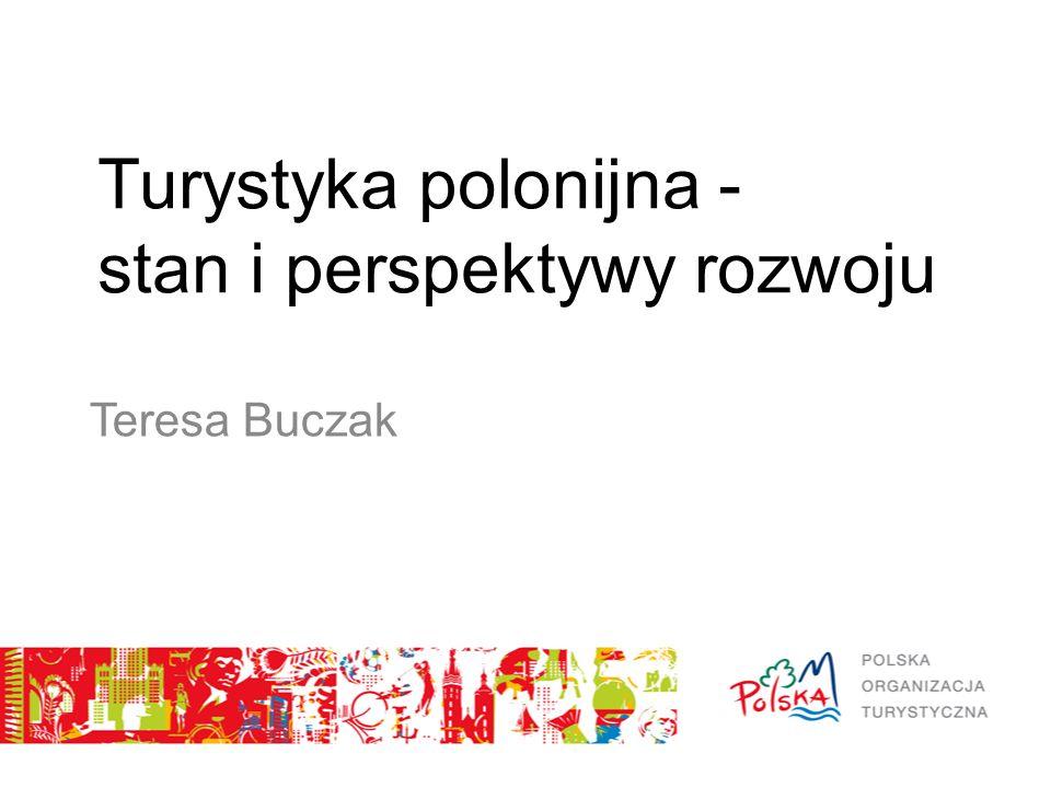 Turystyka polonijna - stan i perspektywy rozwoju Teresa Buczak