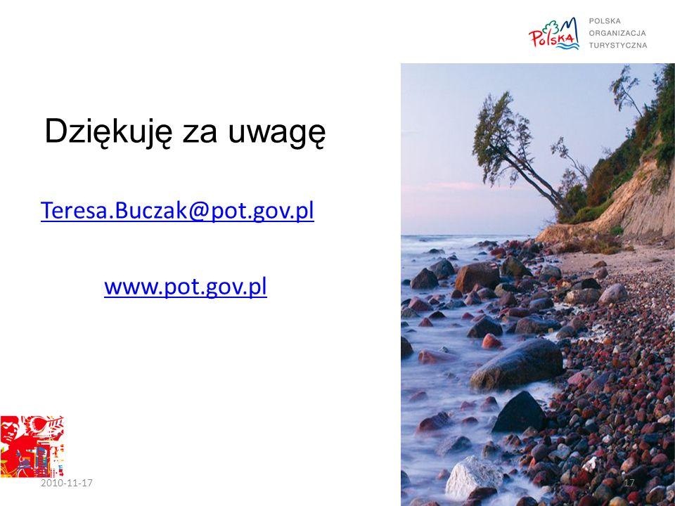 Dziękuję za uwagę Teresa.Buczak@pot.gov.pl www.pot.gov.pl 2010-11-1717
