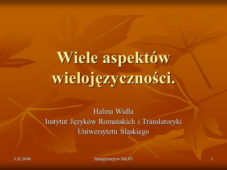 3.X.2006 Inauguracja w NKJO 1 Wiele aspektów wielojęzyczności.