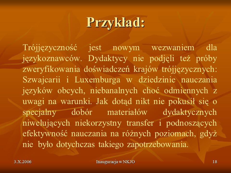 3.X.2006Inauguracja w NKJO18 Przykład: Trójjęzyczność jest nowym wezwaniem dla językoznawców.