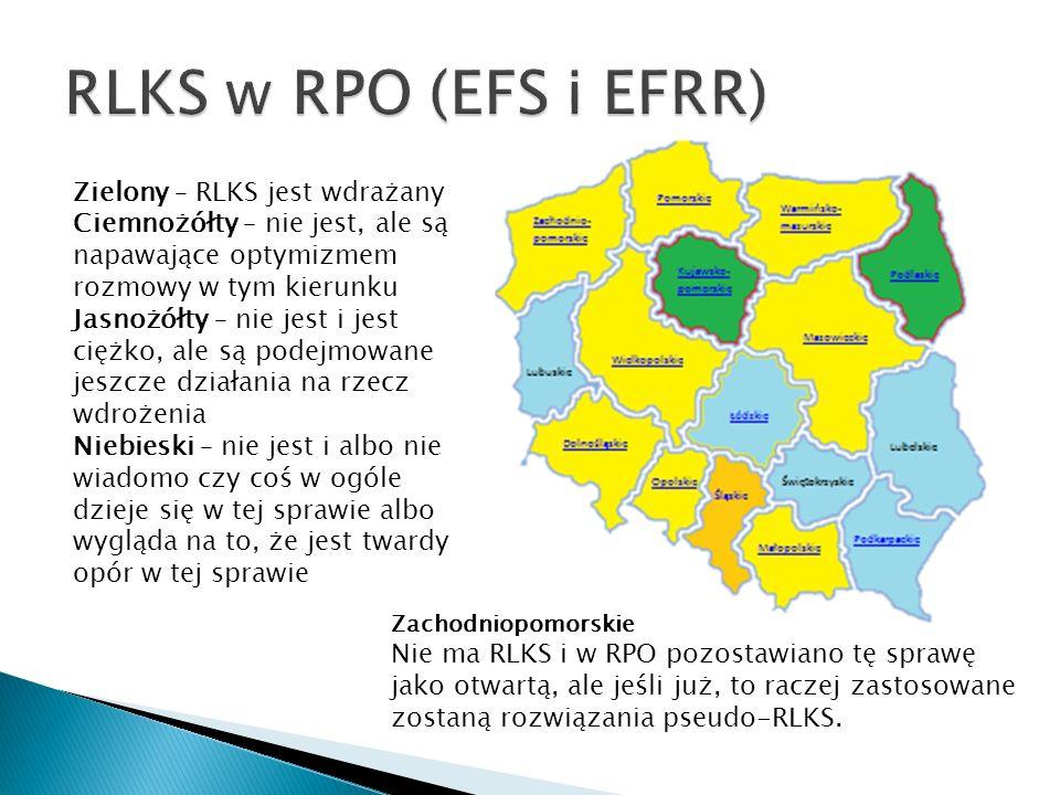 Zielony – RLKS jest wdrażany Ciemnożółty – nie jest, ale są napawające optymizmem rozmowy w tym kierunku Jasnożółty – nie jest i jest ciężko, ale są podejmowane jeszcze działania na rzecz wdrożenia Niebieski – nie jest i albo nie wiadomo czy coś w ogóle dzieje się w tej sprawie albo wygląda na to, że jest twardy opór w tej sprawie Zachodniopomorskie Nie ma RLKS i w RPO pozostawiano tę sprawę jako otwartą, ale jeśli już, to raczej zastosowane zostaną rozwiązania pseudo-RLKS.