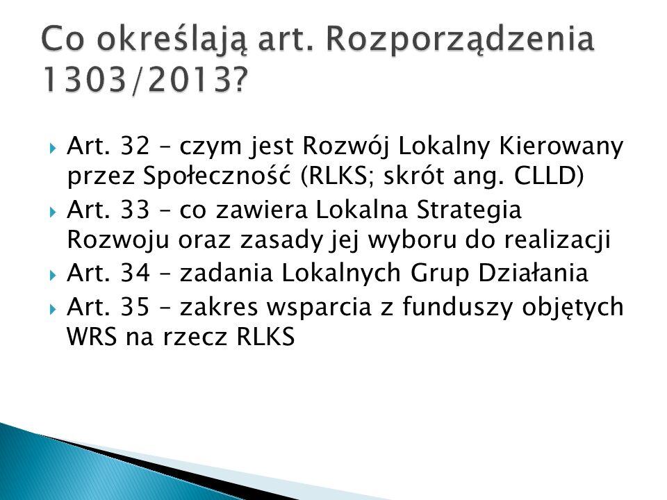  Art. 32 – czym jest Rozwój Lokalny Kierowany przez Społeczność (RLKS; skrót ang.