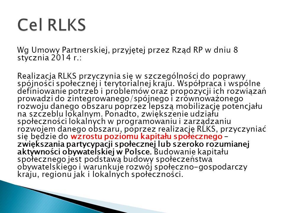 Wg Umowy Partnerskiej, przyjętej przez Rząd RP w dniu 8 stycznia 2014 r.: Realizacja RLKS przyczynia się w szczególności do poprawy spójności społecznej i terytorialnej kraju.