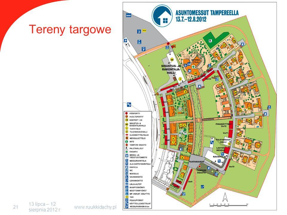 13 lipca – 12 sierpnia 2012 r. www.ruukkidachy.pl21 Tereny targowe