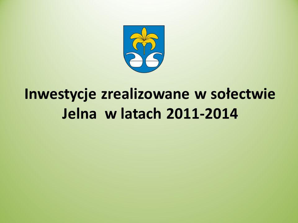 Zadania zrealizowane w latach 2011-2014 Zakup samochodu strażackiego wraz wyposażeniem dla OSP Jelna 114 640,00 zł