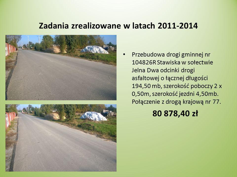 Zadania zrealizowane w latach 2011-2014 Przebudowa drogi gminnej nr 104826R Stawiska w sołectwie Jelna Dwa odcinki drogi asfaltowej o łącznej długości 194,50 mb, szerokość poboczy 2 x 0,50m, szerokość jezdni 4,50mb.