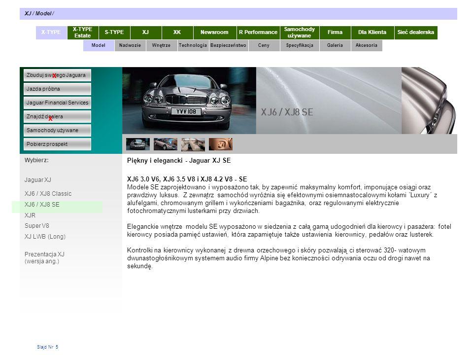 Slajd Nr 36 X-TYPE Estate S-TYPEXJXKR Performance Samochody używane Dla KlientaSieć dealerskaNewsroomFirma ModelTechnologiaBezpieczeństwoCenySpecyfikacjaGaleriaAkcesoriaWnętrze XJ / Specyfikacja / XJ Specyfikacja Zbuduj swojego Jaguara Jazda próbna Jaguar Financial Services Znajdź dealera Samochody używane Pobierz prospekt x x Wybierz: Specyfikacja techniczna XJ XJ Specyfikacja Nadwozie