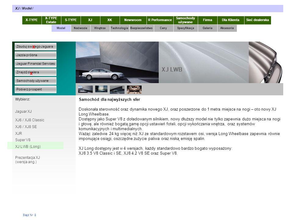 Slajd Nr 39 X-TYPE Estate S-TYPEXJXKR Performance Samochody używane Dla KlientaSieć dealerskaNewsroomFirma ModelTechnologiaBezpieczeństwoCenySpecyfikacjaGaleriaAkcesoriaWnętrze XJ / Galeria / Felgi Zbuduj swojego Jaguara Jazda próbna Jaguar Financial Services Znajdź dealera Samochody używane Pobierz prospekt x x Wybierz: Specyfikacja X-TYPE 2.0 Diesel Opis zdjęcia (opisy pojawiają się po kliknięciu na zdjęcie) – opisy jak poniżej 0102 03 05 04 01 – Felgi aluminiowe Dynamic 8 x 18 02 – Felgi aluminiowe Performance 8.5 x 19 03 - Felgi aluminiowe Custom 8.5 x 19 04 - Felgi aluminiowe Sepang 9 x 20 05 - Felgi aluminiowe Luxury 8 x 18 06 Nadwozie Wnętrze Felgi 0708 0910