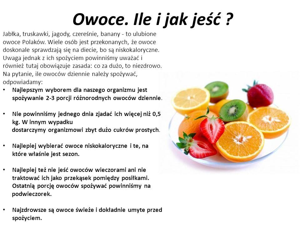 Owoce. Ile i jak jeść . Jabłka, truskawki, jagody, czereśnie, banany - to ulubione owoce Polaków.