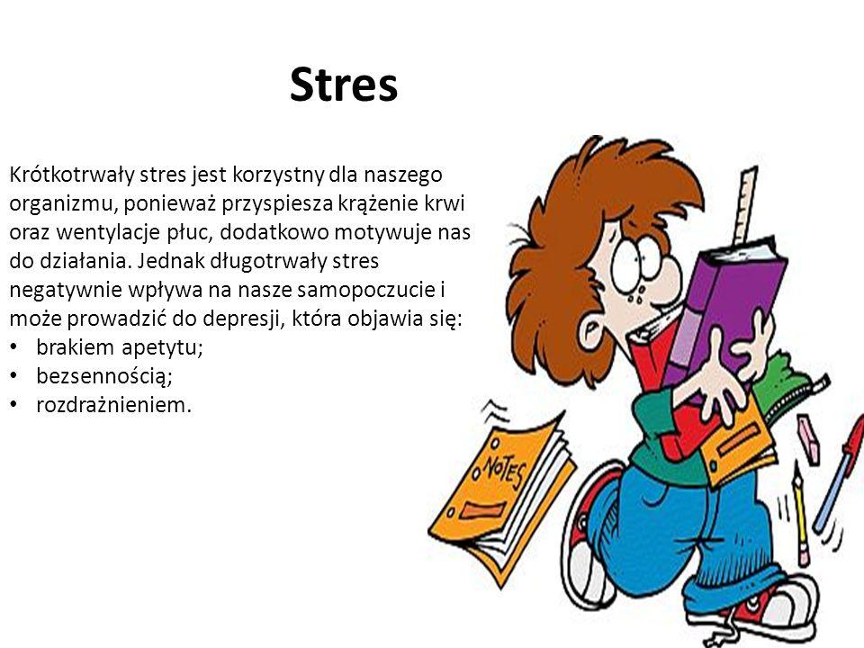Stres Krótkotrwały stres jest korzystny dla naszego organizmu, ponieważ przyspiesza krążenie krwi oraz wentylacje płuc, dodatkowo motywuje nas do działania.
