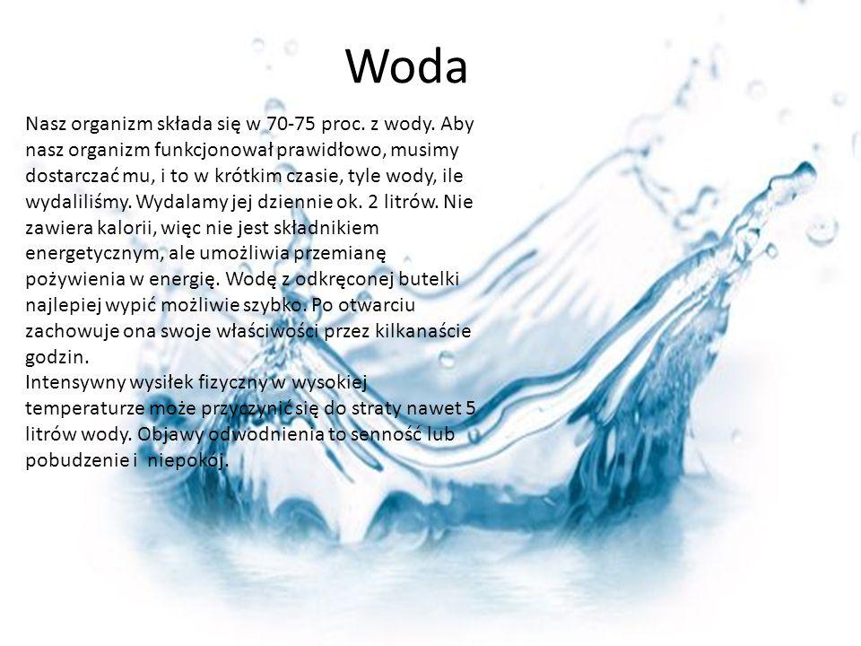 Woda Nasz organizm składa się w 70-75 proc. z wody.