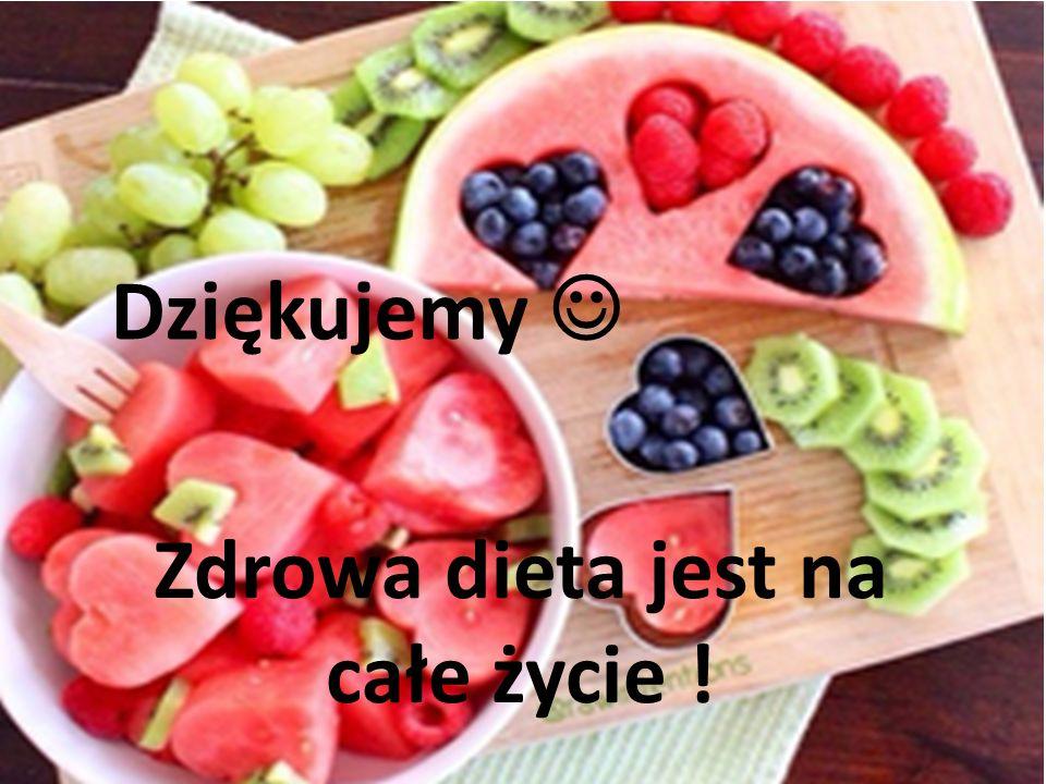 Zdrowa dieta jest na całe życie ! Dziękujemy