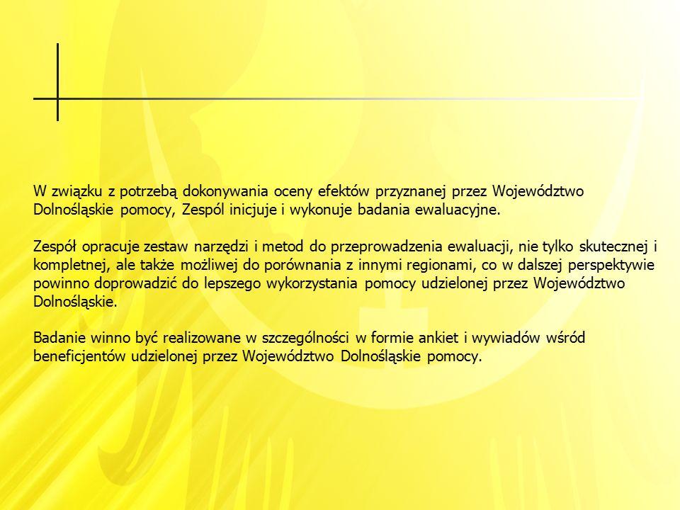 W związku z potrzebą dokonywania oceny efektów przyznanej przez Województwo Dolnośląskie pomocy, Zespól inicjuje i wykonuje badania ewaluacyjne. Zespó