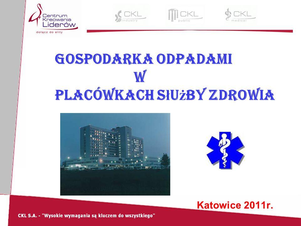 Gospodarka odpadami w placówkach s ł u ż by zdrowia Katowice 2011r.