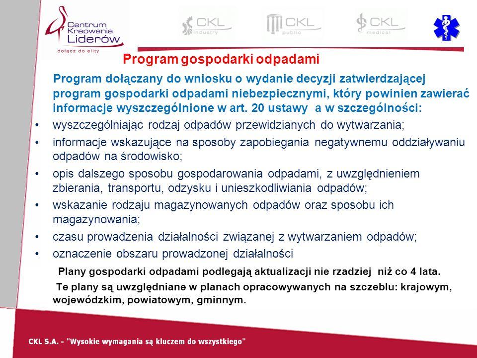 Program gospodarki odpadami Program dołączany do wniosku o wydanie decyzji zatwierdzającej program gospodarki odpadami niebezpiecznymi, który powinien