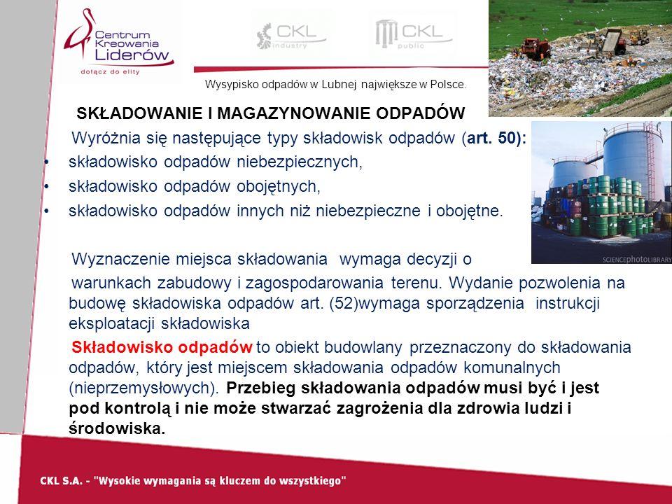 Wysypisko odpadów w Lubnej największe w Polsce. SKŁADOWANIE I MAGAZYNOWANIE ODPADÓW Wyróżnia się następujące typy składowisk odpadów (art. 50): składo