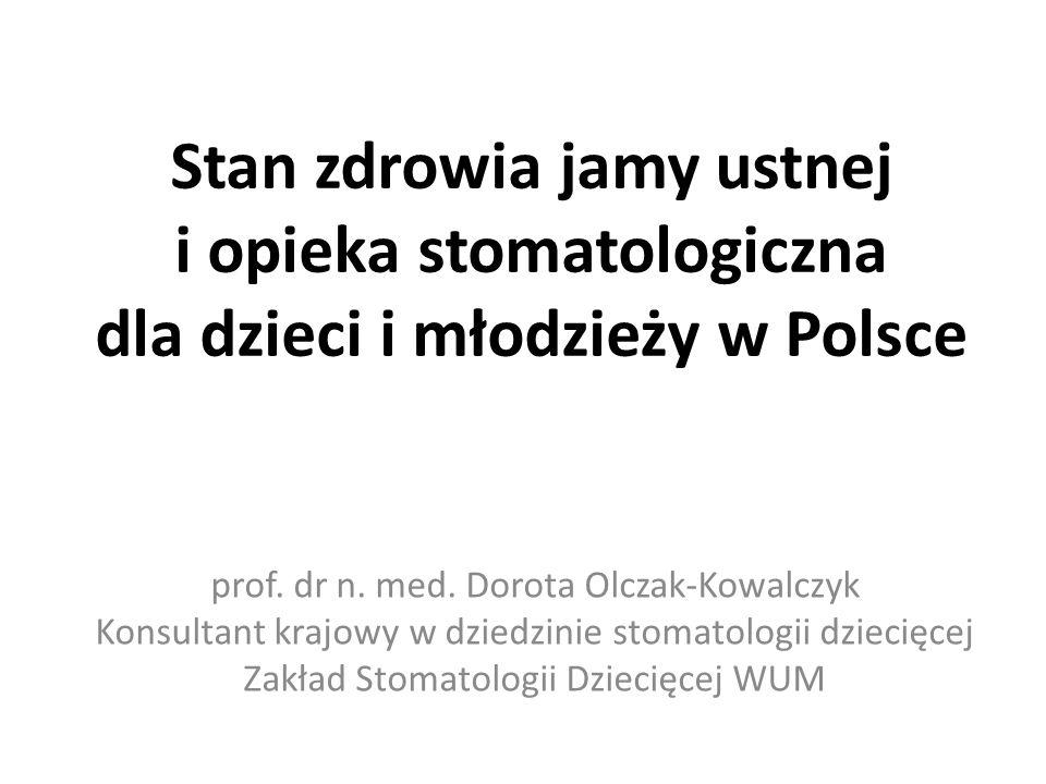 Stan zdrowia jamy ustnej i opieka stomatologiczna dla dzieci i młodzieży w Polsce prof.
