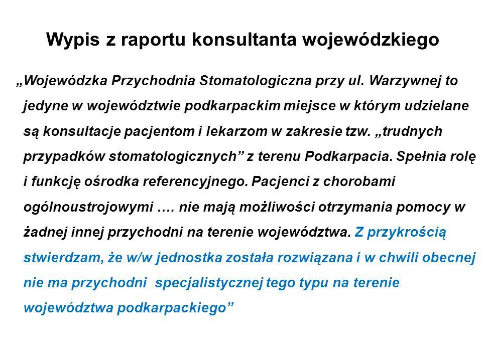 """Wypis z raportu konsultanta wojewódzkiego """"Wojewódzka Przychodnia Stomatologiczna przy ul."""
