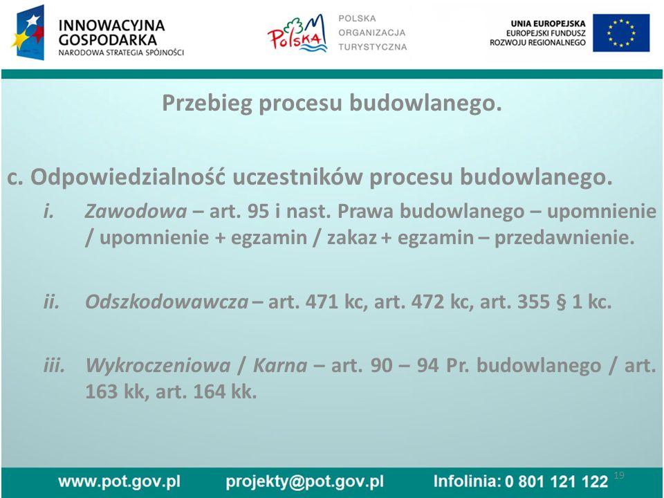 Przebieg procesu budowlanego. c. Odpowiedzialność uczestników procesu budowlanego.