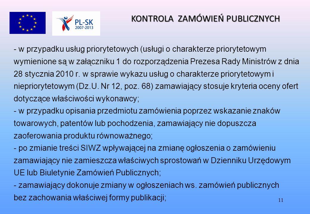 11 KONTROLA ZAMÓWIEŃ PUBLICZNYCH - - w przypadku usług priorytetowych (usługi o charakterze priorytetowym wymienione są w załączniku 1 do rozporządzenia Prezesa Rady Ministrów z dnia 28 stycznia 2010 r.