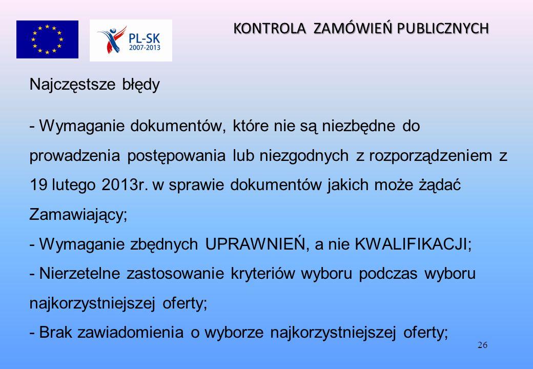 26 Najczęstsze błędy - Wymaganie dokumentów, które nie są niezbędne do prowadzenia postępowania lub niezgodnych z rozporządzeniem z 19 lutego 2013r.