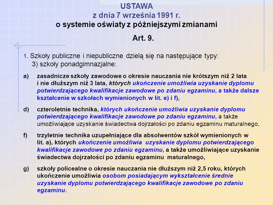 Podstawy prawne przeprowadzania egzaminu potwierdzającego kwalifikacje zawodowe USTAWA z dnia 7 września 1991 r. o systemie oświaty z późniejszymi zmi