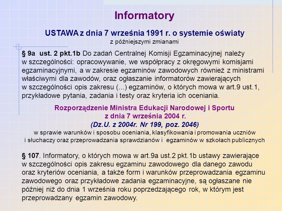 Informatory USTAWA z dnia 7 września 1991 r.o systemie oświaty z późniejszymi zmianami § 9a ust.