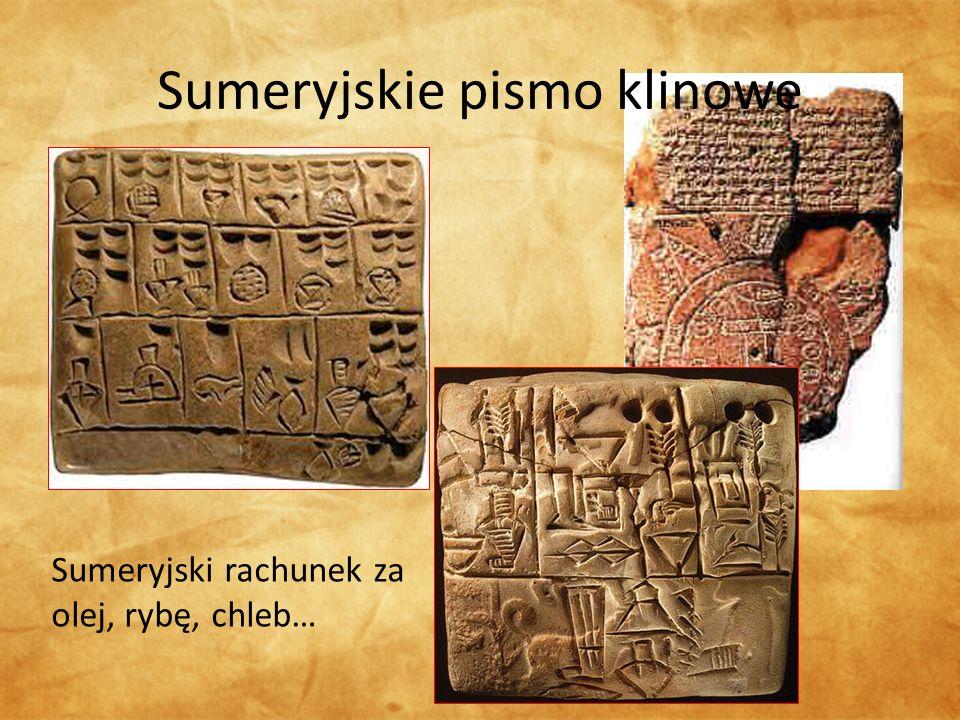 Sumeryjski rachunek za olej, rybę, chleb… Sumeryjskie pismo klinowe