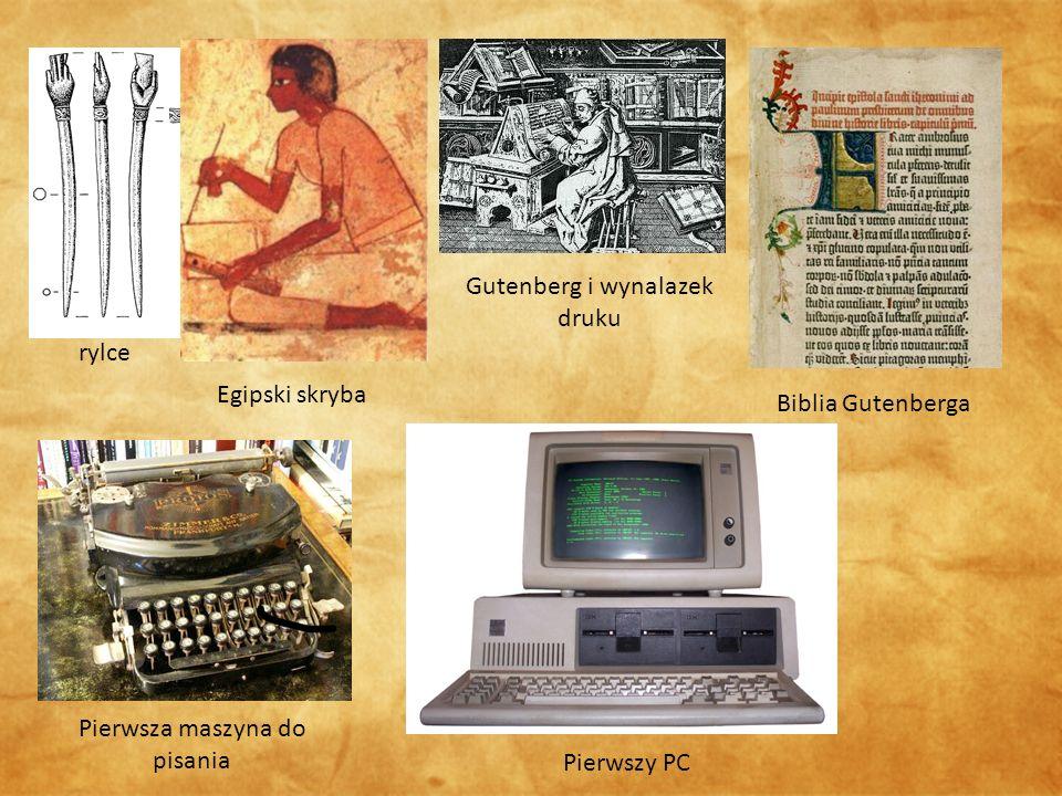 rylce Egipski skryba Gutenberg i wynalazek druku Biblia Gutenberga Pierwsza maszyna do pisania Pierwszy PC